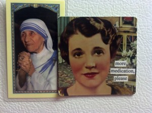 Magnet from my fridge. You said somethin' there, sister.